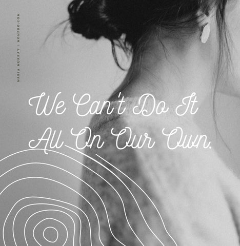 We Aren't Meant To Go It Alone - Image Provided by PicMonkey - Word Overlay by Louwes Media