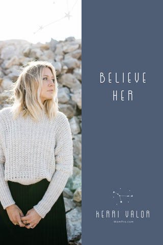 Believe Her - Image Provided by PicMonkey - Word Overlay by Jennie Louwes