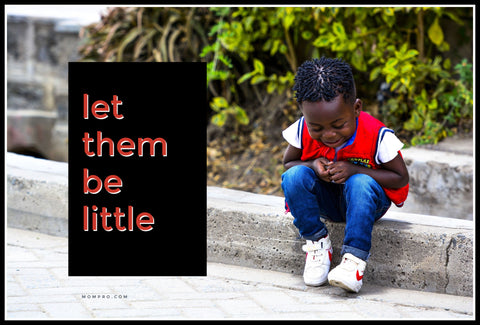 Let Them Be Little - Image Provided by @TERRICKSNOAH via nappy.co - Word Overlay by Louwes Media