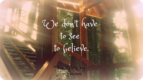 We don't have to see to believe - Photograph and Words by Jennie Louwes