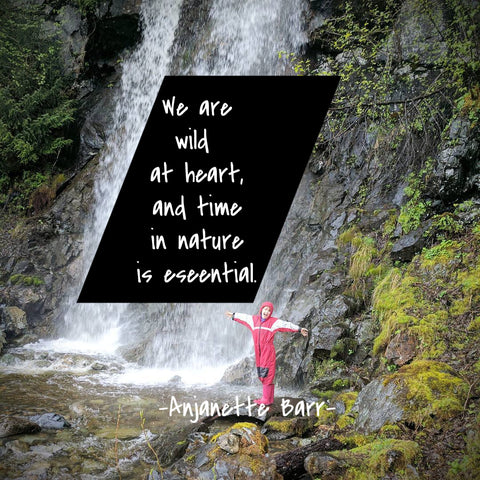 Nature is Essential - Photo Provided by Anjanette Barr - Word Overlay by Jennie Louwes