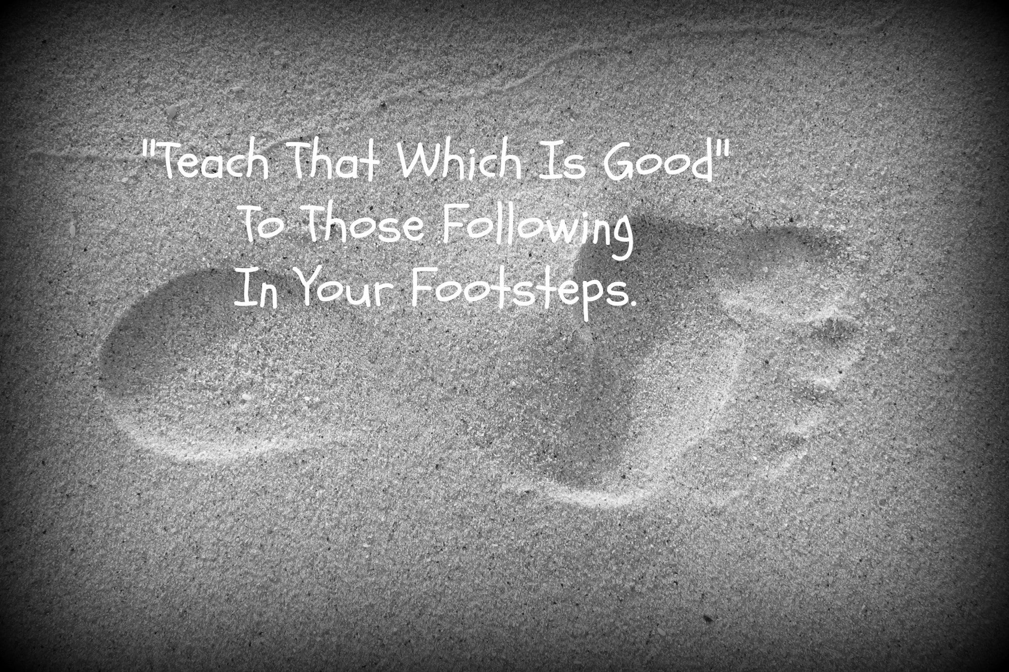 Teach The Way | Footprints | Teach That Which Is Good | Titus 2