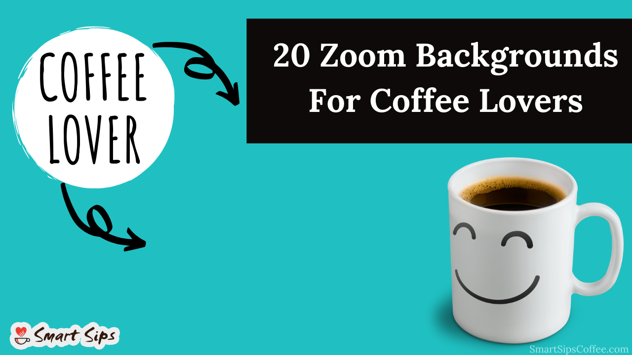 zoom video conferencing background coffee smart sips