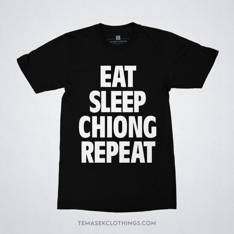 Temasek Clothings - Eat Sleep Chiong Repeat T-shirt - 1