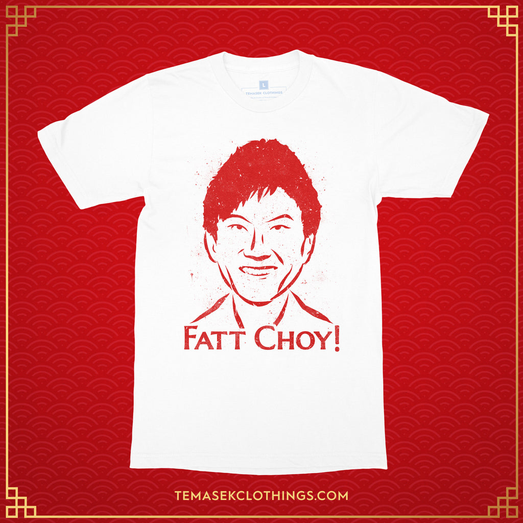 Temasek Clothings - ...Fatt Choy! T-shirt - 1