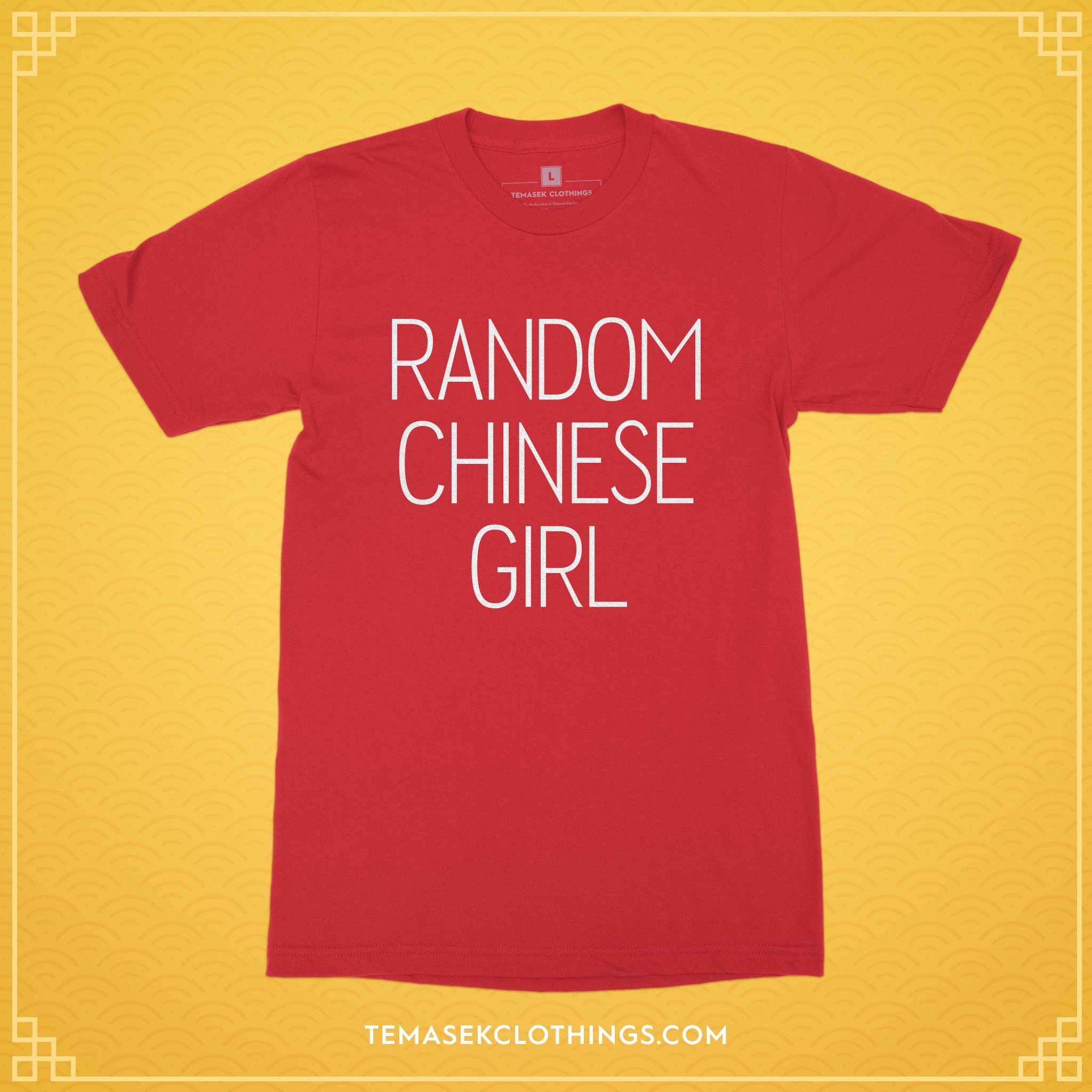 737c5eec70f9c Temasek Clothings - LIMITED EDITION Random Chinese Girl in Red T-shirt