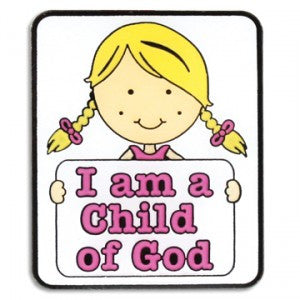 I am a Child of God Girl Pin