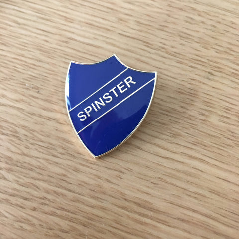 Spinster- Prefect Style Pin Badge