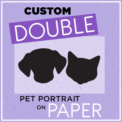 Double Custom Pet Portrait on Paper