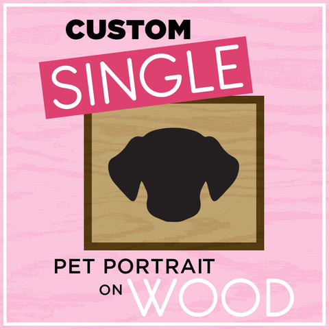 Single Custom Pet Portrait on Wood