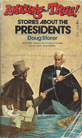 Amazing but True  Stories About the Presidents
