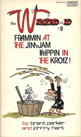 The Wizard of ID Frammin at the Jim-Jam Frippin in the Krotz