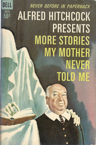 Alfred Hitchcock Presents More Stories My Mother Never Told Me