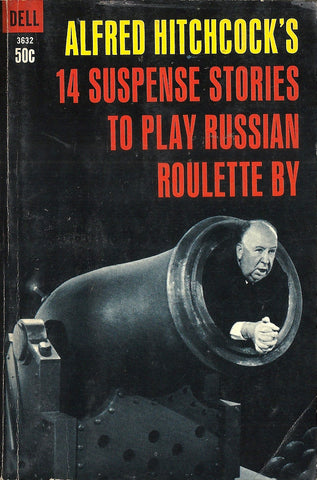 Alfred Hitchcock's 14 Suspense Stories to Play Russian Roulette By
