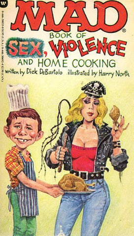 Mad Book of Sex, Violence, and Home Cooking