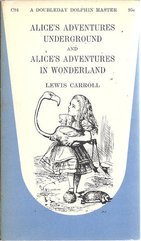 Alice's Adventures Underground and Alice's Adventures in Wonderland