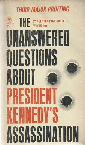 The Unanswered Questions About Preesident Kennedy's Assassination