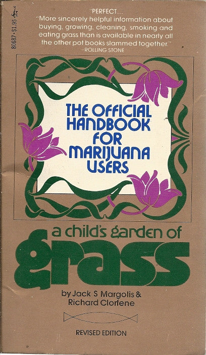 A Child's Garden of Grass The Official Handbook for Marijuana Users