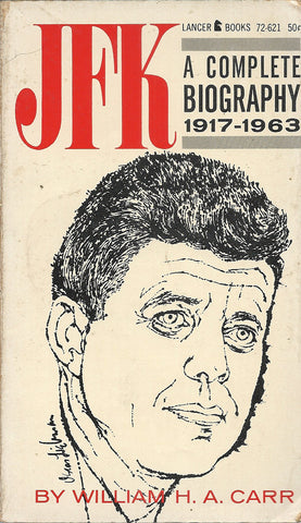JFK A Complete Biography 1917 - 1963