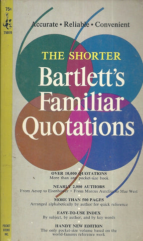 The Shorter Bartlett's Familiar Quotations