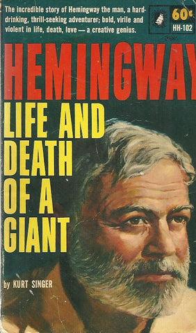 Hemingway Life and Death of a Giant