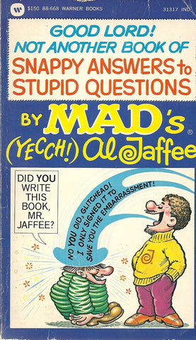 Good Lord! Not Another Book of Snappy Answers to Stupid Questons