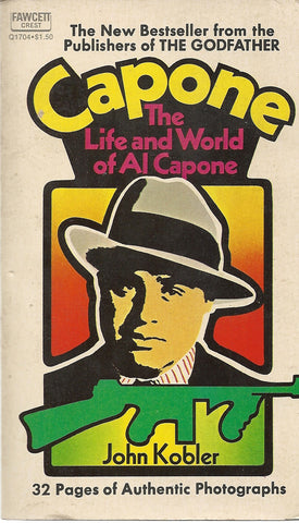 Capone The Life and World of Al Capone