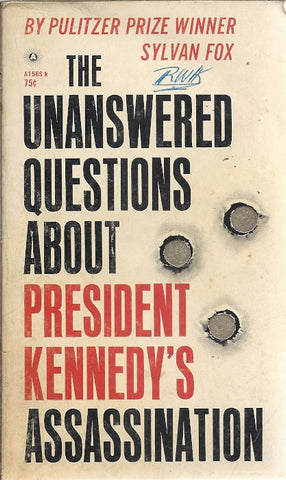 The Unswered Questions About President Kennedy's Assassination