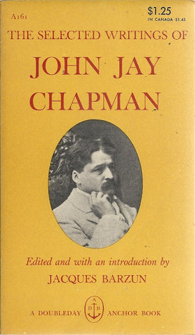The Selected Writings of John Jay Chapman