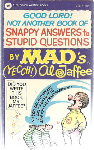Good Lord! Not Another Book of Snappy Answers to Stupid Questions