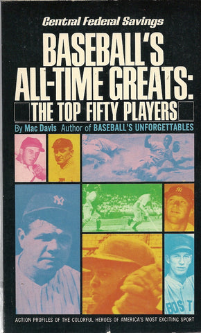 Baseball's All Time Greats: The Top Fifty Players