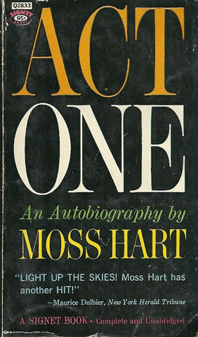 Act One An Autobiography by Moss Hart