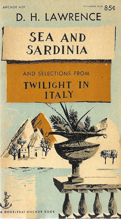 Sea and Sardinia and selections from Twilight in Italy