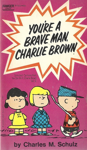 You'e A Brave Man Charlie Brown