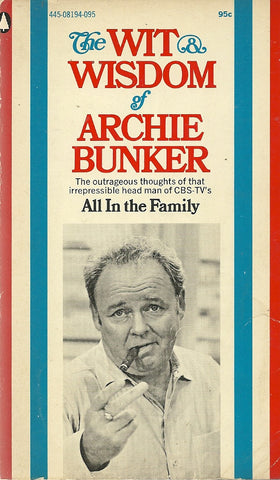 The Wit & Wisdom of Archie Bunker