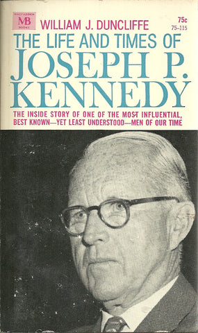 The Life and Times of Joseph P. Kennedy