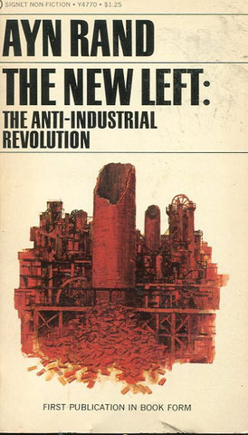 The New Left: The Anti Industrial Revolution