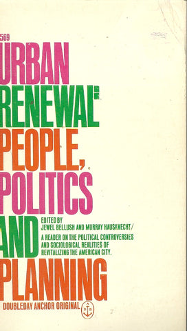 Urban Renewal: People, Politics and Planning