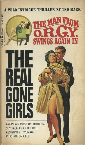 The Man from O.R .G.Y. #6 The Real Gone Girls