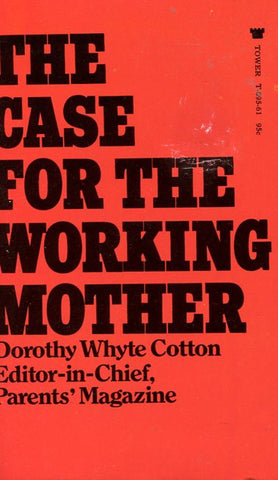 The Case for the Working Mother