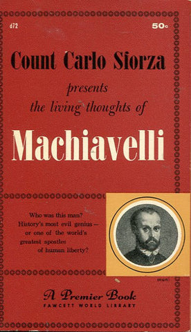 The Living Thoughts of Machiavelli