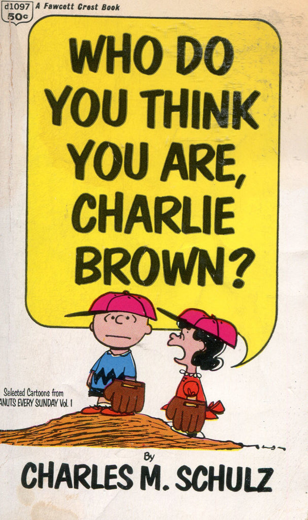 Who Do You Think You Are, Charlie Brown?