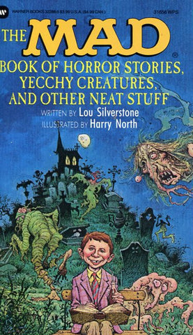 Mad Book of Horror Stories, Yecchy Creatures, and Other Neat Stuff