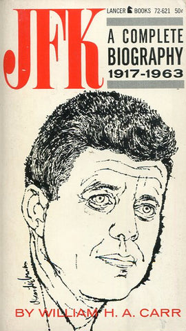 JFK A Complete Biography