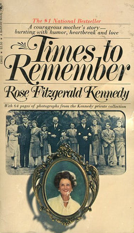 Times to Remember Rose Fitzgerald Kennedy