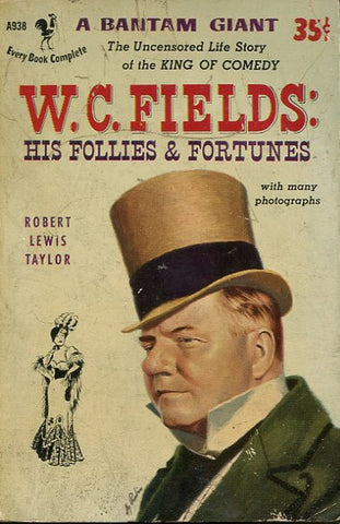W.C. Fields His Follies & Fortunes