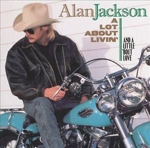 A Lot About Livin' (And a Little 'Bout Love) by Alan Jackson Country CD