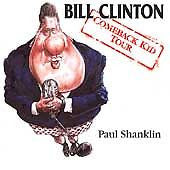 Bill Clinton: The Comeback Kid Tour by Paul Shanklin Comedy CD