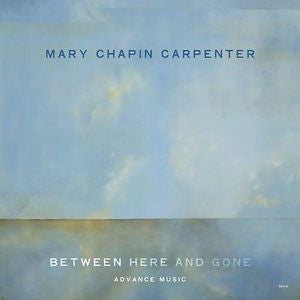 Between Here and Gone by Mary Chapin Carpenter CD