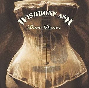 Bare Bones by Wishbone Ash (CD, 2006, Castle Music Ltd. (UK))
